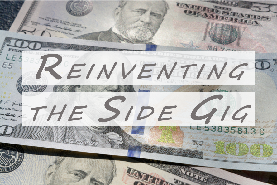Re-Inventing the Side Hustle / Sidegig